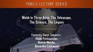 Webb in Three Acts: The Telescope, The Science, The Legacy