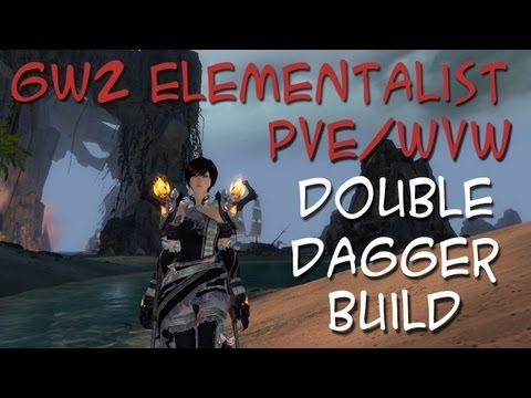 Guild Wars 2 Build: Elementalist Double Dagger Build - PvE/WvW/PvP
