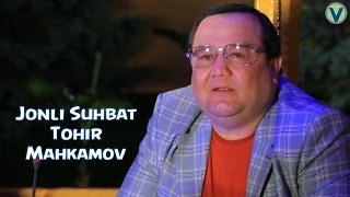 Jonli suhbat - Tohir Mahkamov 2016 | Жонли cухбат - Тохир Махкамов 2016