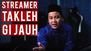 Streamer Malaysia Takleh Gi Jauh!