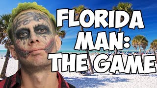 Florida Man: The Game (Pilot)