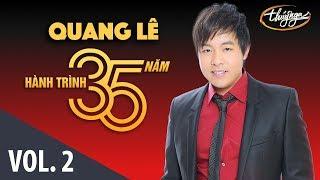 Quang Lê - Hành Trình 35 Năm Cùng Thúy Nga (Vol. 2)