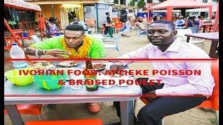 Ivorian Street Food: Attieke Poisson & Braised Poulet w/ Jean Luc
