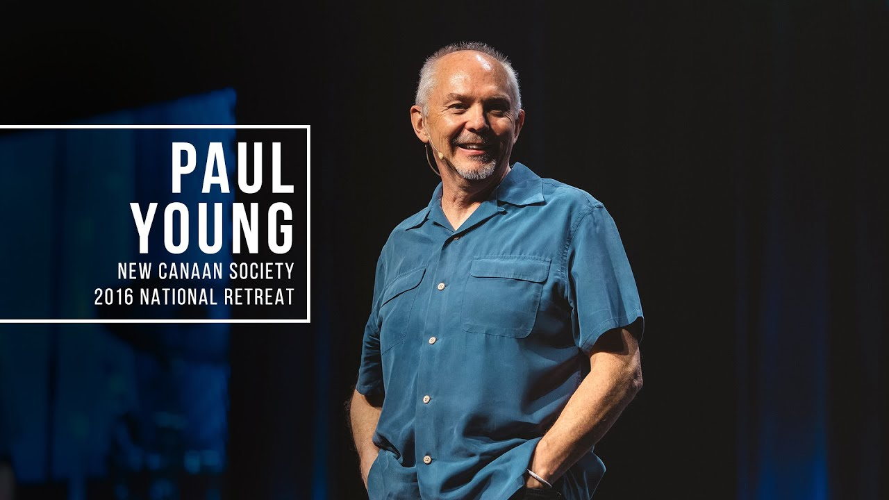 Paul Young - New Canaan Society 2016 National Retreat
