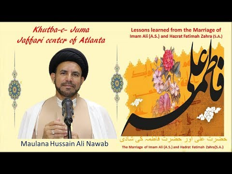 "Jumah Khutbah ""Marriage of Imam Ali and Bibi Fatimah"" 08/02/2019 Maulana Syed Hussain Ali Nawab"