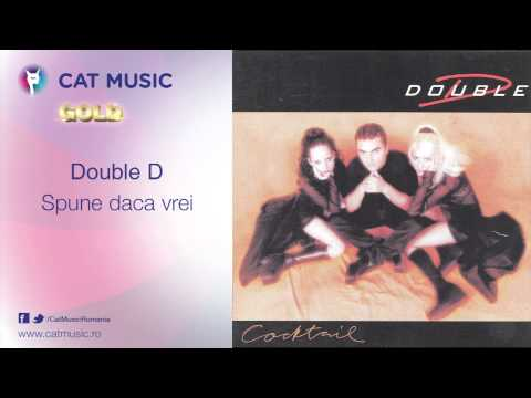 Double D - Spune daca vrei