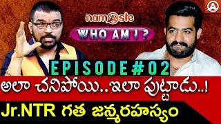 Jr Ntr Past Life Episode #2 I N.T Rama Rao I #WHO AM I IDr. S.V Nagnath Astro Psychologist I Namaste
