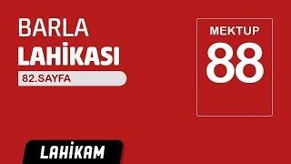 Hasan Yenidere - Barla Lahikası - Sh82 - Mektup 88 - Gücenmeye Hakkımız Yok