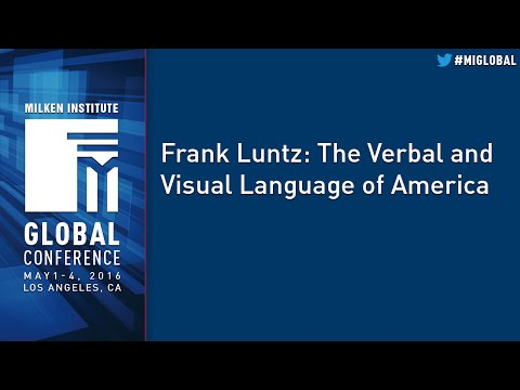 Frank Luntz: The Verbal and Visual Language of America