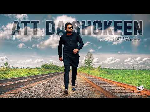 Att Da Shokeen (Full Song) | Davinder Bawa | Latest Punjabi Songs 2017