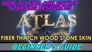 Atlas - Resource Guide, Tutorial, Walkthrough - Fiber, Wood, Thatch, Stone, Skin