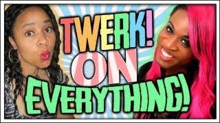 TWERK ON IT! (Music By: Michelle')