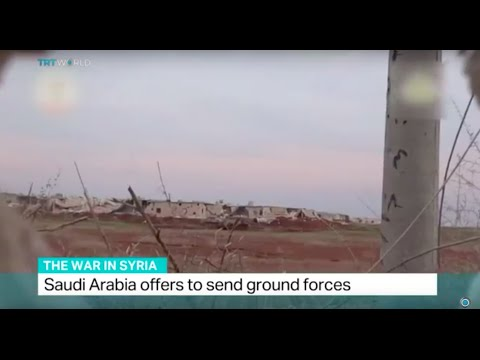 Saudi Arabia offers to send ground forces to Syria, Randolph Nogel reports