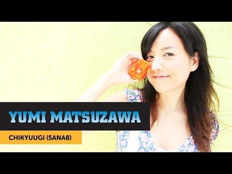 Yumi Matsuzawa — Chikyuugi (SANA8)