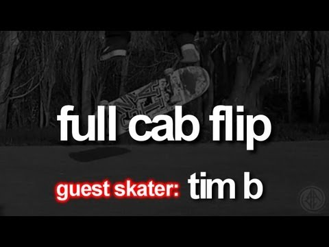 Full Cab Flip | Guest Skater - Tim B: First-Person Skateboarding.