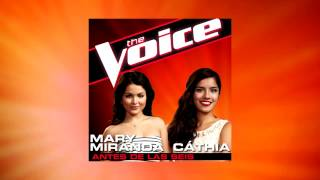 Antes de las seis - Marry Miranda & Cathia - Full Studio Version The Voice season 4 [HD]