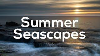 Summer Seascapes | Landscape Photography
