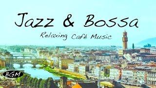 ?Relaxing Cafe Music?Bossa Nova & Jazz Instrumental Music - Music For Relax,Study,Work