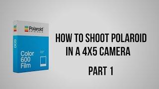 How to Shoot Polaroid Originals in a 4x5 Camera Part 1