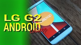 [ROM] LG G2 Android 5.0.1 Lollipop