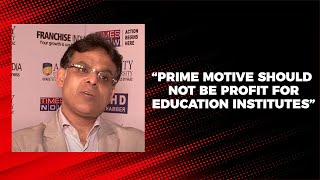 Prime motive should not be profit for