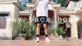 Way Back Home - Nhảy Shuffle Dance & Cutting Shapes by Yến Cua