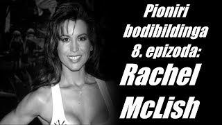 Pioniri bodibildinga 8. epizoda - Rachel McLish