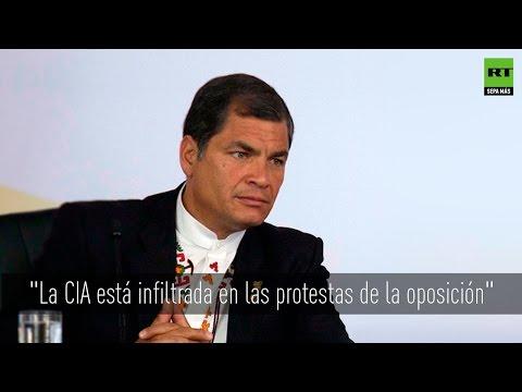 Correa denuncia infiltración de la CIA en violentas protestas