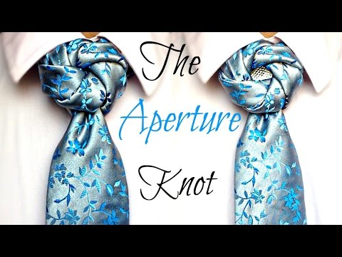 The Aperture Knot : How to tie a tie