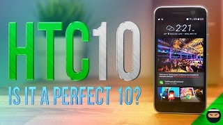 HTC 10 Review  30 Days Later - Is it a perfect 10?