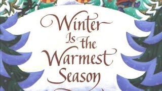 WINTER IS THE WARMEST SEASON Children's Read Aloud