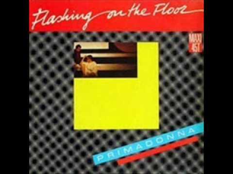 Primadonna - Flashing on the floor