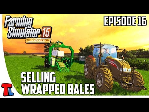 Bale Collection. Wrapping and Selling Process    Farming Simulator 2015   Gameplay   Episode 16