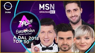 A Dal 2018 - Top 30 (Eurovision Song Contest 2018 Hungary) 🇭🇺