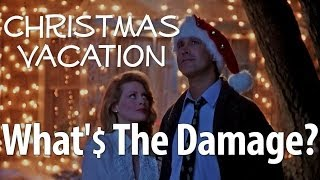 Christmas Vacation - What's The Damage?