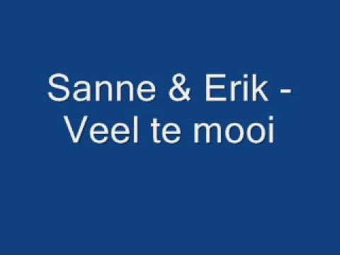 Sanne &amp; Erik - Veel te mooi