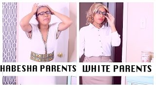 (BLACK PARENTS) HABESHA PARENTS VS WHITE PARENTS (BELLA & DARREN)