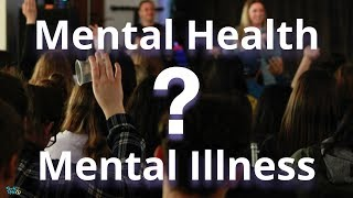 What is the difference between Mental Health & Mental Illness?