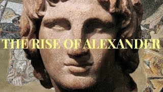 Defining Moments Episode 2 - The Rise of Alexander The Great