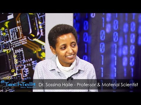 S8 Ep.11&12 - Material Scientist & Professor Dr. Sossina Haile - TechTalk With Solomon