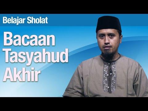 Belajar Sholat #46: Bacaan Tasyahud Akhir - Ustadz Abdullah Zaen, MA