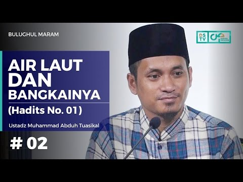 Bulughul Maram (02) : Air Laut Dan Bangkainya - Ustadz M. Abduh Tuasikal (Hadits No. 1)