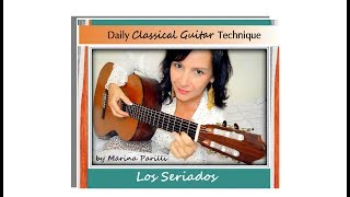 Classical guitar technique daily /LOS SERIADOS II/ MARINA PARILLI