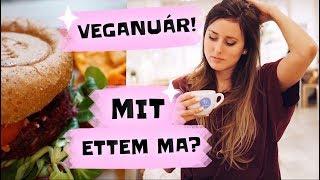 MIT ETTEM MA? Veganuár, kávé fail vlog *Andi*