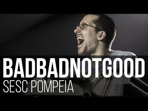 BADBADNOTGOOD  - Confessions (SESC Pompeia / São Paulo)