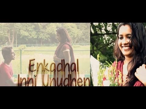 Enkadhal Inni Unudhen (my Love Is With You) - Exclusive Romantic Tamil Song video