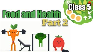 Class 5 | Food and Health : Part 2 ( Balanced Diet, Keep Fit, Enough Rest )