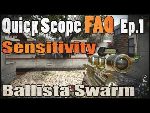 BO2 | Best Sensitivity for Quick Scoping? [Quick Scope FAQ Ep.1] Ballista Swarm Gameplay
