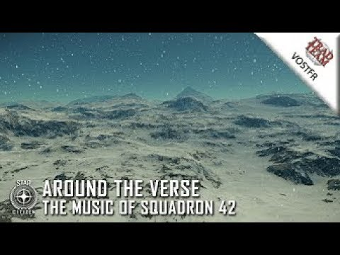 [2017 - 04] Around the Verse : La musique de Squadron 42 - VOSTFR