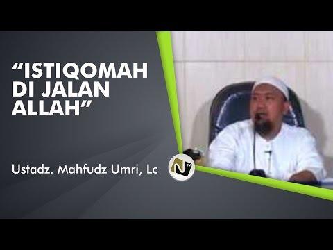 Ustadz. Mahfudz Umri, Lc - Istiqomah Di Jalan Allah
